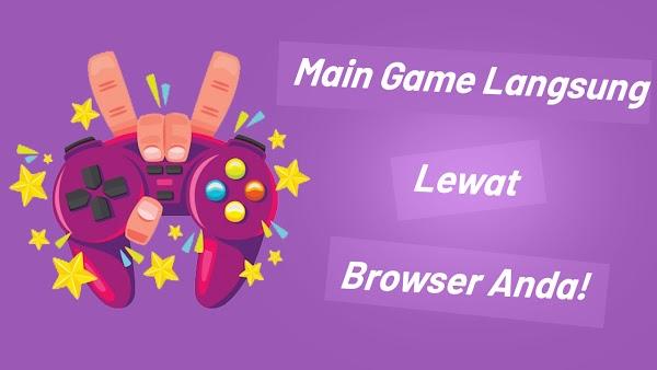 10 Situs Game Terpopuler Dan Terbaik Yang Bisa Langsung Main Lewat Browser!