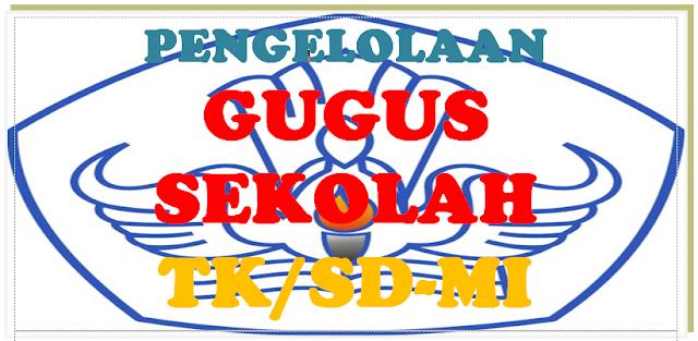 PANDUAN PENGELOLAAN GUGUS SEKOLAH TK/SD/MI TERBARU