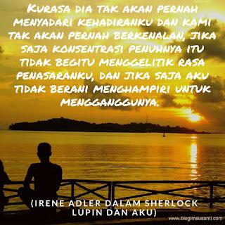 Quotes dari buku Sherlock Lupin dan Aku karya Irene Adler