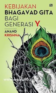 Kebijakan Bhagavad Gita untuk Generasi Y by Anand Krishna