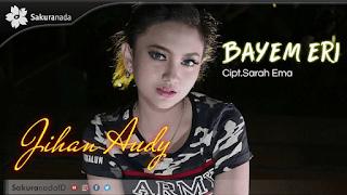 Lirik Lagu Bayem Eri (Dan Artinya) - Jihan Audy
