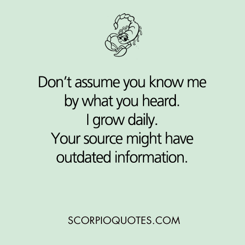 Dont Assume You Know Scorpio Scorpio Quotes