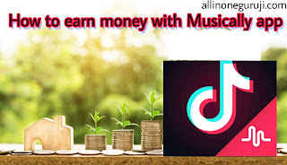 How to earn money with Musically app