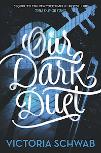 Our Dark Duet (Monsters of Verity #2) by Victoria Schwab