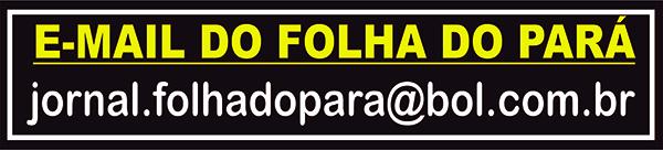 NOVO E-MAIL DO JORNAL FOLHA DO PARÁ