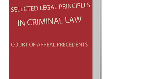 COURT OF APPEAL PRECEDENTS (SELECTED CRIMINAL LAW PRINCIPLES)