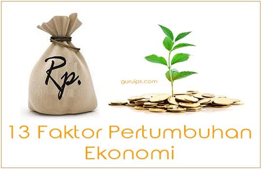 13 Faktor Pertumbuhan Ekonomi (Lengkap)