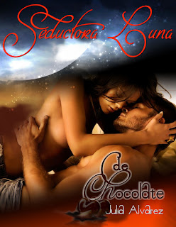 Seductora luna de chocolate – Julia Alvarez