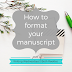 Writing Wednesdays: How to format your manuscript