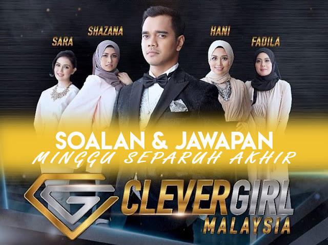 Soalan & Jawapan Untuk Minggu Separuh Akhir Clever Girl Malaysia 2017