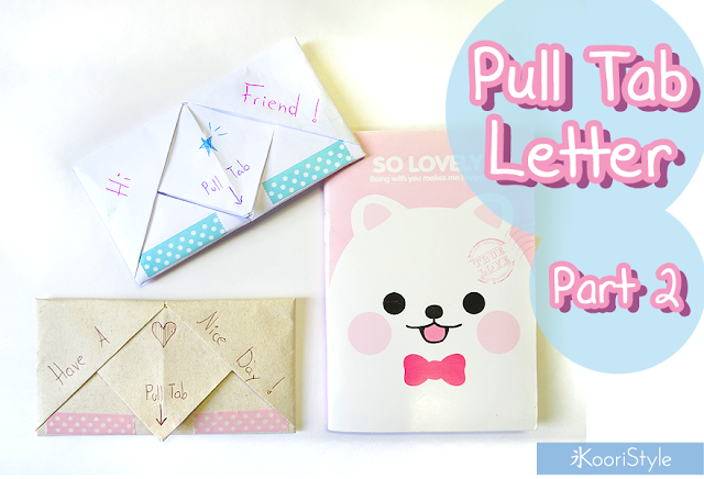 Koori Style, KooriStyle,Origami, Letter, Idea, Paper, Pull Tab, Folding,Cute, Kawaii, Pen Pal, Friends, Mother's Day, Valentine's Day, Special Day, Anniversary