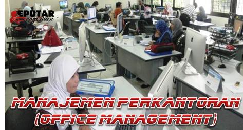 Pengertian Manajemen Perkantoran (Office Management)