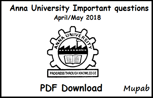 Anna University Important Questions April May 2018 2nd 4th 6th 8th Semester exam PDF Download