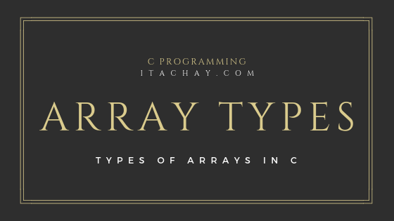 Types of Arrays in C Programming