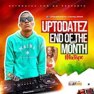 Dj Jayswag - Uptodatez End Of The Month Mixtape