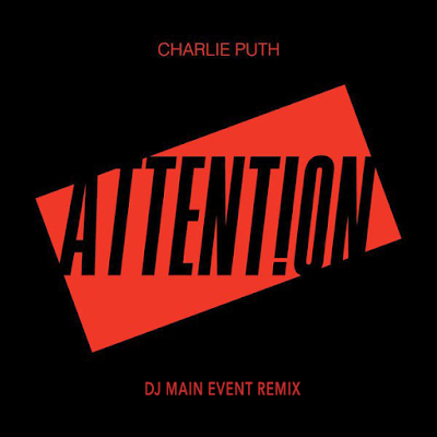 DJ Main Event; IAmDjMainEvent; Attention Remix; Charlie Puth
