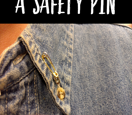 Why I Wear a Safety Pin