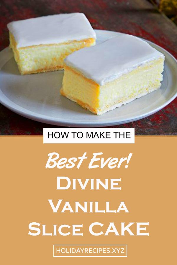 Divine Vanilla Slice Cake   very vanilla cake   vanilla cake   vanilla cake homemade   best vanilla cake   vanilla crazy cake   easy homemade vanilla cake #vanillacake #vanilla #cake #divinevanillaslice #dessert #easyhomemadevanillacake #vanillacrazycake