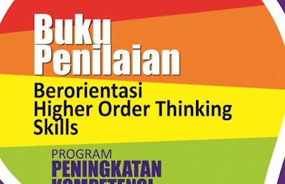 Buku Pengembangan pembelajaran berorientasi pada keterampilan berpikir tingkat tinggi atau Higher Order Thinking Skill (HOTS) Tahun 2018