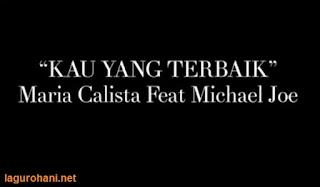 Download Lagu Rohani Kau Yang Terbaik (Maria Calista)