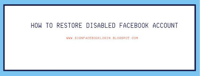 How To Restore Disabled Facebook Account