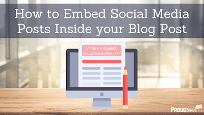 How to Embed Social Media Posts Inside your Blog Post