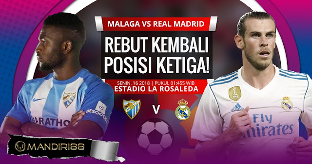 Prediksi Malaga Vs Real Madrid, Senin 16 April 2018 Pukul 01.45 WIB @ SCTV