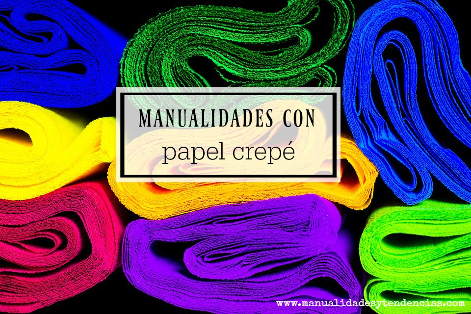 Manualidades con papel crep handbox craft lovers for Manualidades con papel crepe