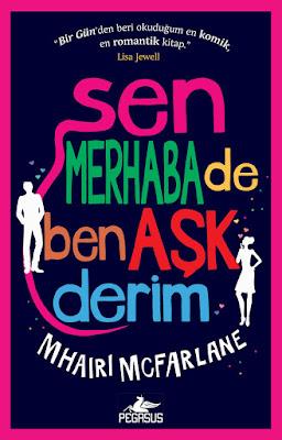 sen-merhaba-de-ben-ask-derim-mhairi-mcfarlane-epub-pdf-e-kitap-indir