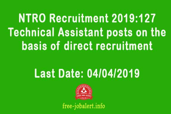 NTRO Recruitment 2019: National Technical Research Organization 127 Technical Assistant posts on the basis of direct recruitment