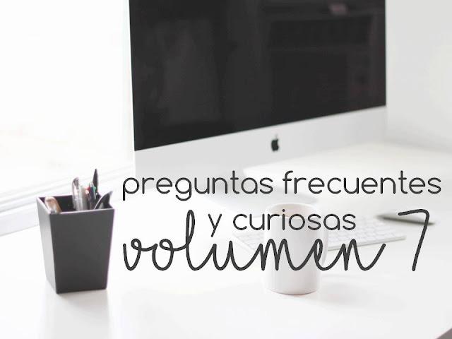 PREGUNTAS FRECUENTES Y CURIOSAS. VOL 7