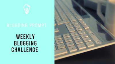 Weekly Blogging Challenge week 8