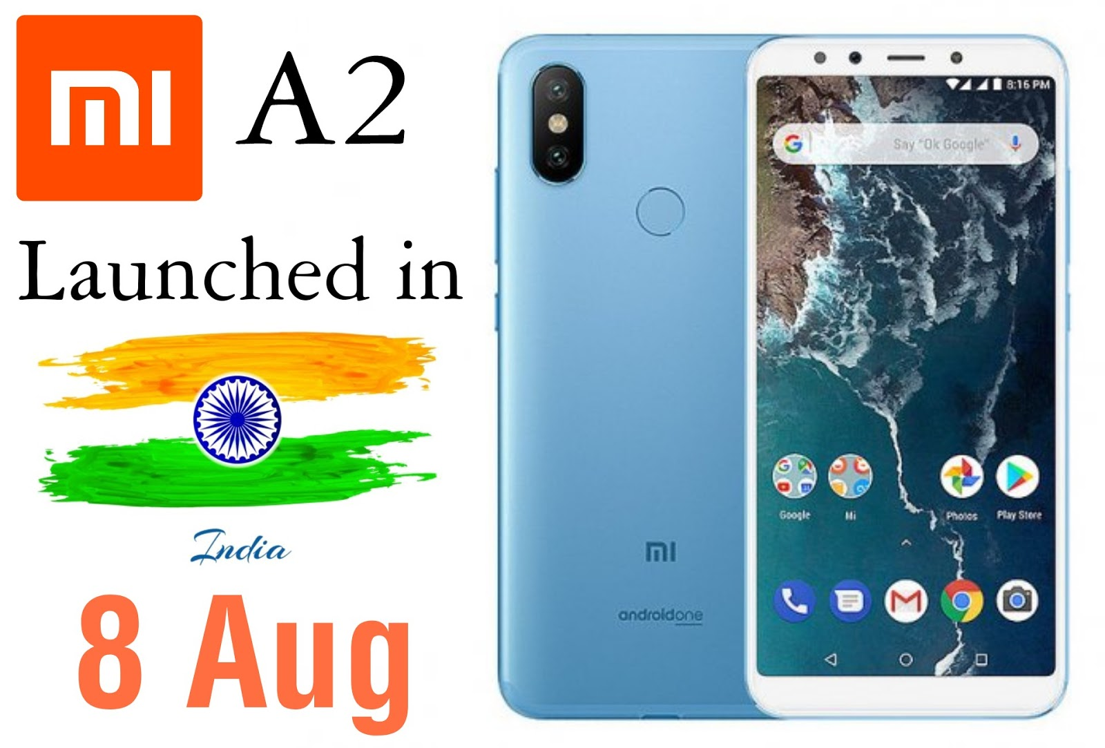 Mi A2 Launched in India, Mi A2 features and Price