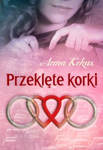 Anna Kekus - Przeklęte korki