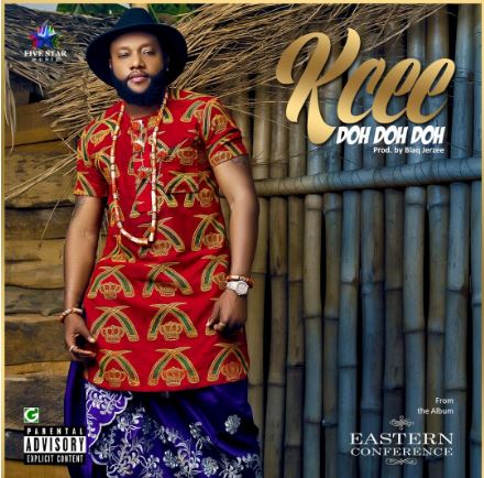 [Music] KCee – Doh Doh Doh