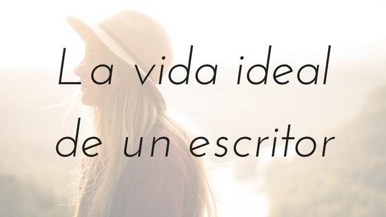 La vida ideal de un escritor_Apuntes literarios de novela romántica