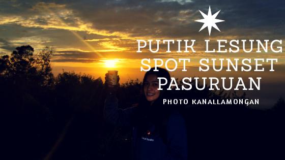 Putuk Lesung Pasuruan, Menikmati Sunset Di Pasuruan Yang Menakjubkan