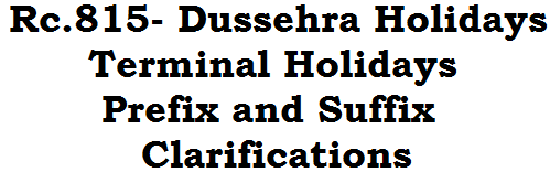 Dussehra Holidays, Terminal Holidays,Prefix and Suffix Clarifications