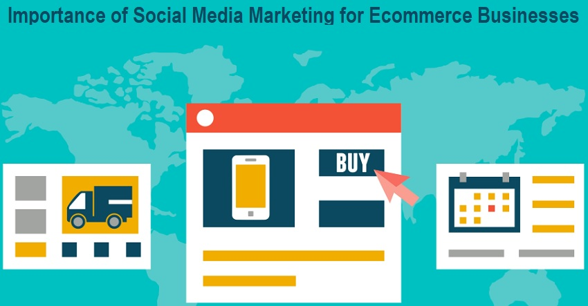 Importance of Social Media Marketing for Ecommerce Businesses