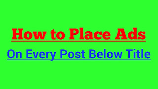 How to Place AdSense ads on every post below title