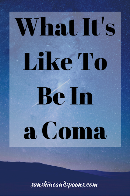 What It's Like To Be In a Coma