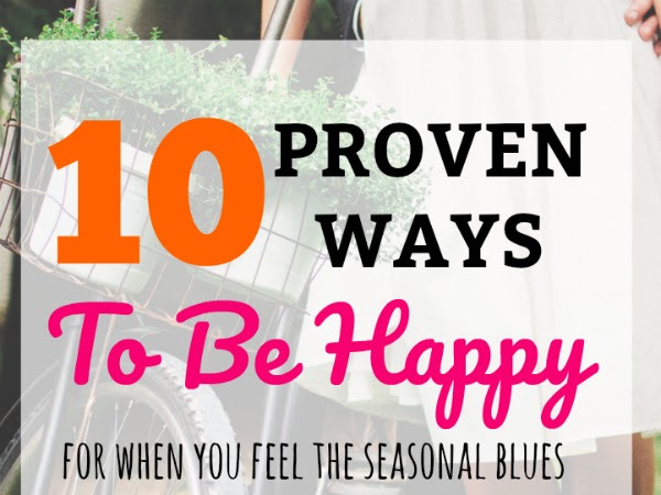 10 Proven Ways To Be Happy