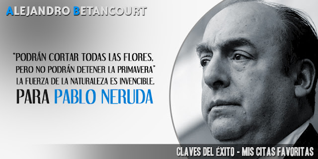 Citas favoritas Alejandro Betancourt: Podrán cortar todas las flores, pero no podrán detener la primavera