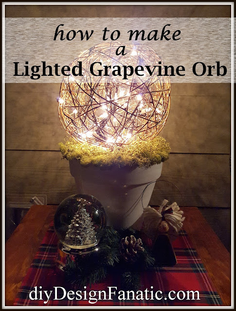 grapevine orb, lighted orb, christmas, christmas decoration, cottage, cottage style, farmhouse, diy, diyDesignFanatic.com