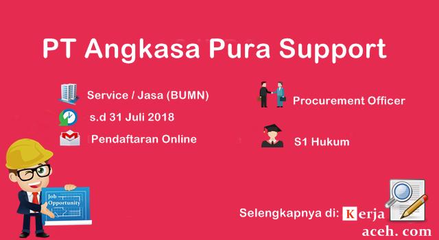 Lowongan Kerja Aceh Terbaru 2018 PT Angkasa Pura Support