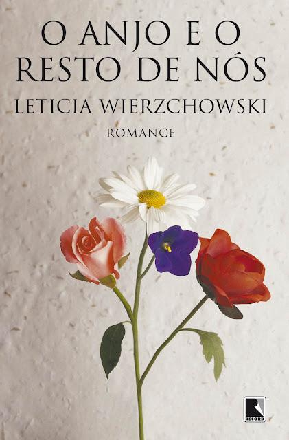O anjo e o resto de nós - Leticia Wierzchowski
