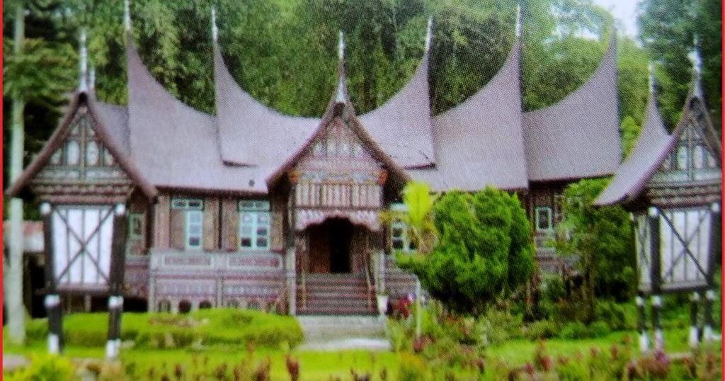 Rumah Adat Sumatera Barat Lengkap Gambar Dan Penjelasannya Seni Budayaku