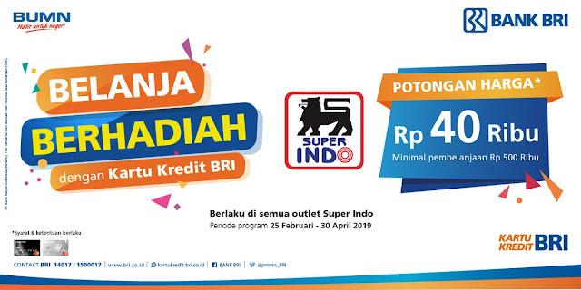 #BankBRI - #Promo Potongan Harga 40K di Superindo Pakai Kartu Kredit BRI (s.d 30 April 2019)