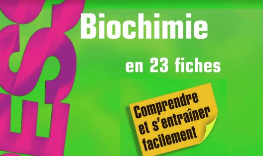 Télécharger Biochimie en 23 Fiches, Comprendre et s'entrainer facilement
