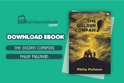 Download Novel The Golden Compass (Kompas Emas) by Philip Pullman Pdf